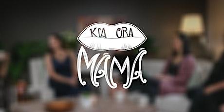 Kia Ora Māmā tickets