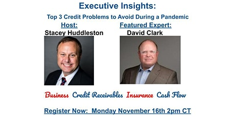 Executive Insights: Top 3 Credit Problems to Avoid During a Pandemic tickets