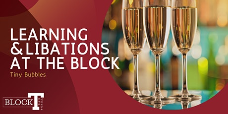 Learning & Libations at the Block: Tiny Bubbles tickets