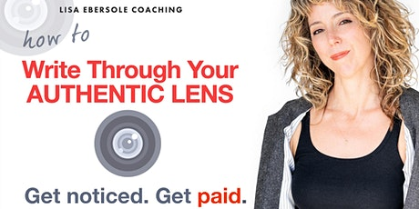 Screenwriters: How To Write Through Your AUTHENTIC LENS and Get Paid tickets