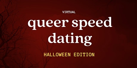 Queer / Trans Virtual Speed Dating - Special HALLOWEEN Edition! tickets