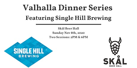 Valhalla Dinner Series Featuring Single Hill Brewing (6pm Seating) tickets