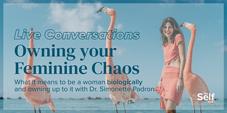 Live Conversation: Owning our Feminine Chaos tickets