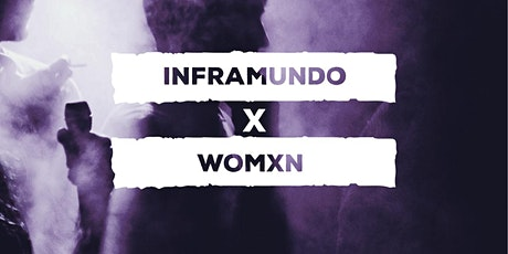 INFRAMUNDO X WOMXN boletos