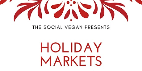 Holiday Markets 4 At The Social Vegan tickets