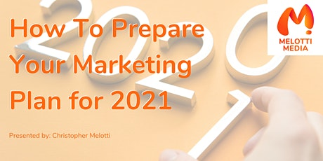 How to Prepare Your Marketing Plan for 2021 tickets