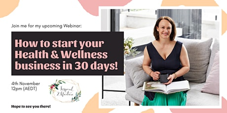How to start your own Health and Wellness business in 30 days tickets