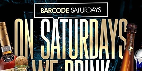 #1 Saturday Destination: BarCode Saturdays tickets