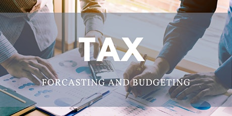 Tax Forecasting and Budgeting tickets