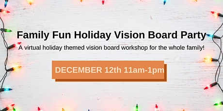 Family Fun Holiday Vision Board Party tickets
