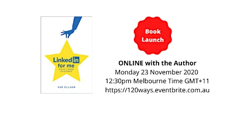 BOOK LAUNCH - 'LinkedIn for me and my career or business' by Sue Ellson tickets