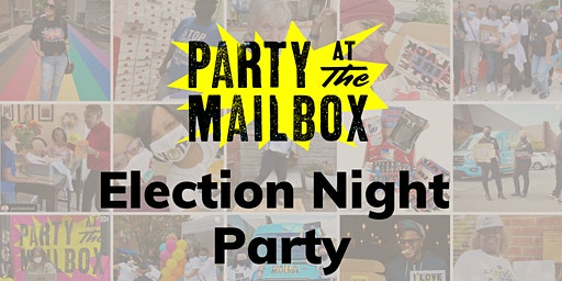 Party at the Mailbox: Election Night Party