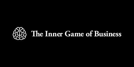 The Inner Game of Business - Seminar tickets