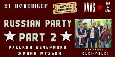 Kvas Russian Party: PART 2 tickets