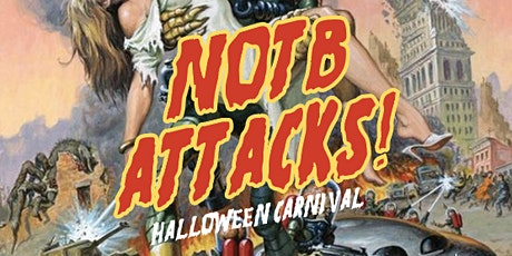 NOTB ATTACKS! HALLOWEEN CARNIVAL PARTY! tickets