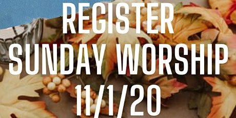 Sunday Worship Registration - November 1, 2020 tickets