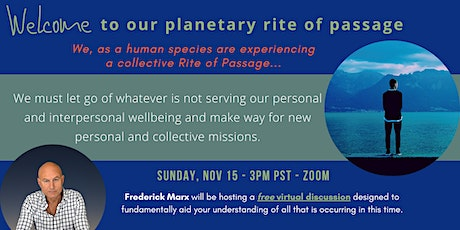 Welcome to Our Planetary Rite of Passage tickets