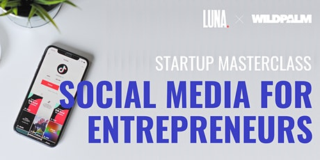 Startup Masterclass: Social Media for Entrepreneurs tickets