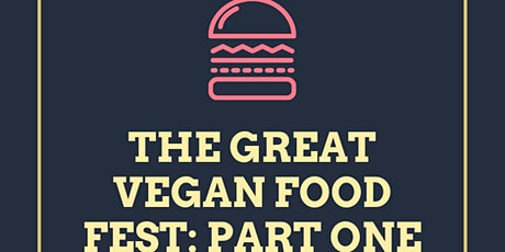 The Great Vegan Food Fest: Part One tickets