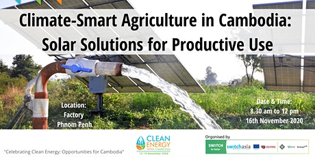Climate-Smart Agriculture in Cambodia:  Solar Solutions for Productive Use tickets