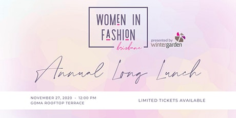 Women in Fashion Brisbane Annual Long Lunch presented by Wintergarden tickets