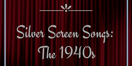 Maud Hixson Presents Silver Screen Songs: The 1940's - Dunsmore Room tickets