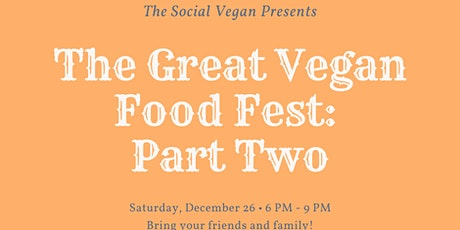 The Great Vegan Food Fest: Part Two tickets