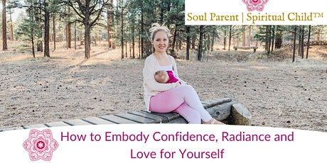 How to Embody Confidence, Radiance and Love for Yourself tickets