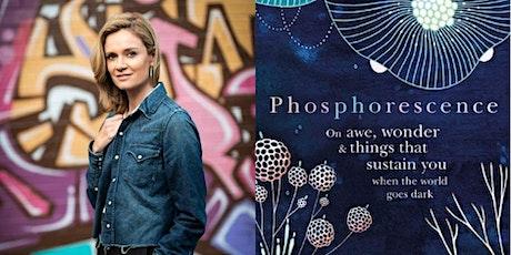Julia Baird: Phosphorescence tickets