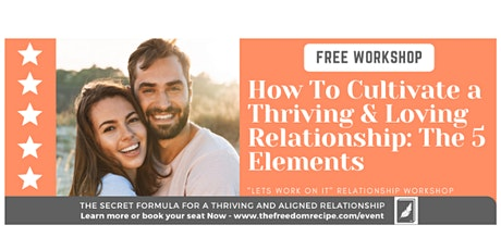 How To Cultivate A Thriving and Loving Relationship: The 5 Elements tickets