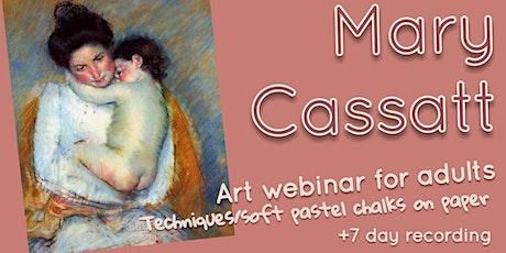 Mary Cassatt for Adults - Online Art Workshop/ Techniques/ Soft Pastels tickets