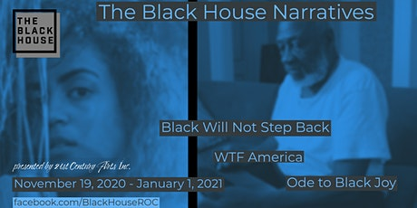 The Black House Narratives - Chapter 1: Black Will Not Step Back tickets