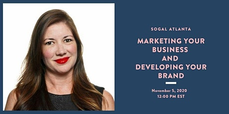 Marketing Your Business and Developing Your Brand (SoGal Atlanta) tickets