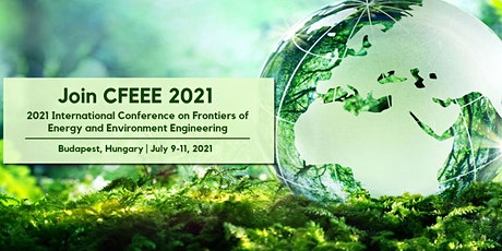 Conference on Frontiers of Energy and Environment Engineering (CFEEE 2021) tickets