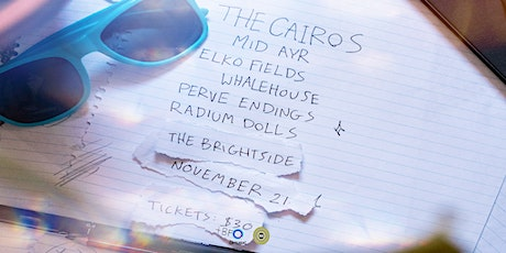 The Cairos, Mid Ayr, Elko Fields, WHALEHOUSE, Perve Endings, Radium Dolls tickets
