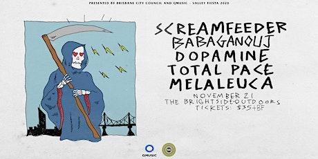 Screamfeeder, Babaganouj, Dopamine, Total Pace, Melaleuca tickets