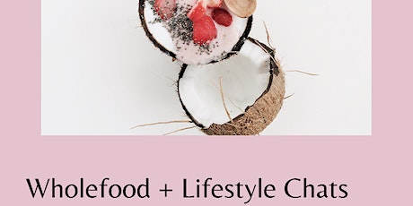 Wholefood + Lifestyle Chats tickets