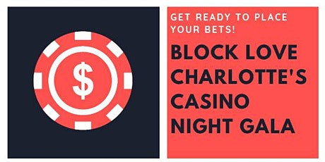 Block Love Charlotte's Casino Night Gala tickets