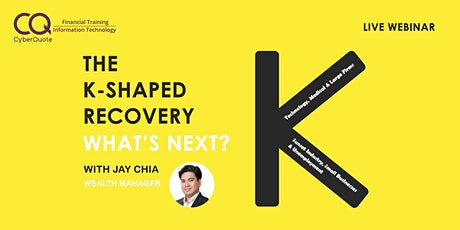 The K-shaped Recovery - What's Next? tickets