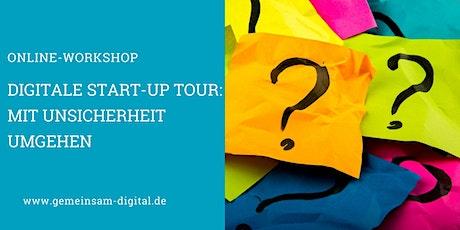 Digitale Start-up Tour: Mit Unsicherheit umgehen Tickets