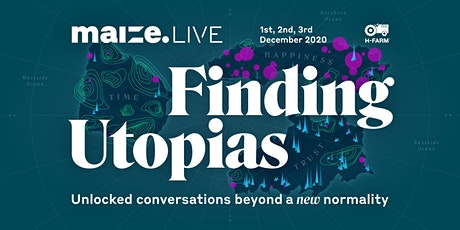 maize.LIVE - Finding Utopias tickets