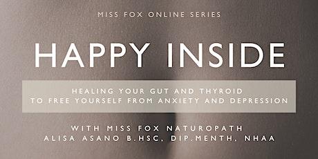 HAPPY INSIDE: MISS FOX Online Series tickets