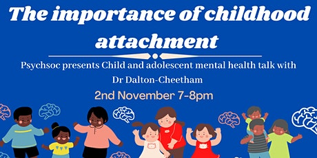 Psychiatry Society (Psychsoc) - The importance of Childhood attachment tickets
