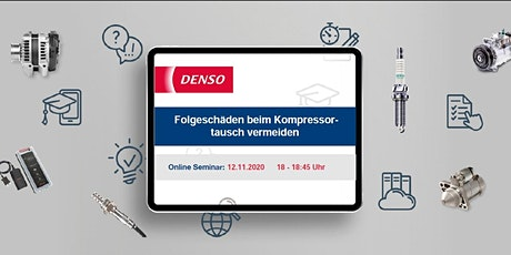 12.11.2020 DENSO Webinar: Folgeschäden beim Kompressortausch vermeiden Tickets