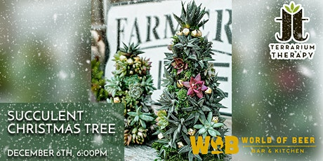 SOLD OUT -  Succulent Christmas Tree at World of Beer, Exton tickets
