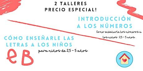Talleres: Introducción a los números y como enseñar las letras entradas