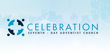 Celebration SDA Church Worship Service tickets