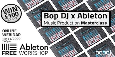 Bop DJ x Ableton Presents: *FREE* Masterclass w/ Certified Trainer tickets