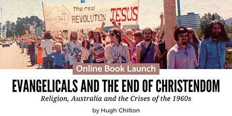 Book Launch: Evangelicals and the End of Christendom, by Hugh Chilton tickets
