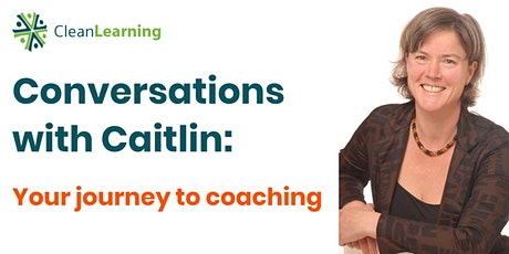 Conversations with Caitlin: Your journey to coaching tickets